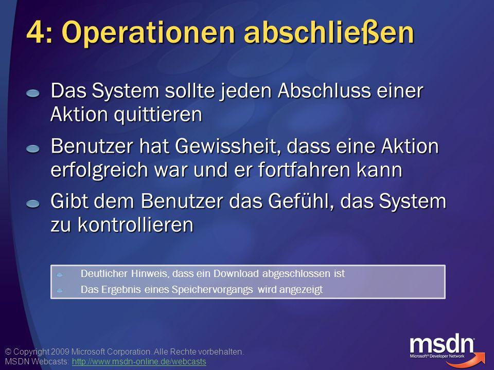 © Copyright 2009 Microsoft Corporation. Alle Rechte vorbehalten. MSDN Webcasts: http://www.msdn-online.de/webcastshttp://www.msdn-online.de/webcasts 4