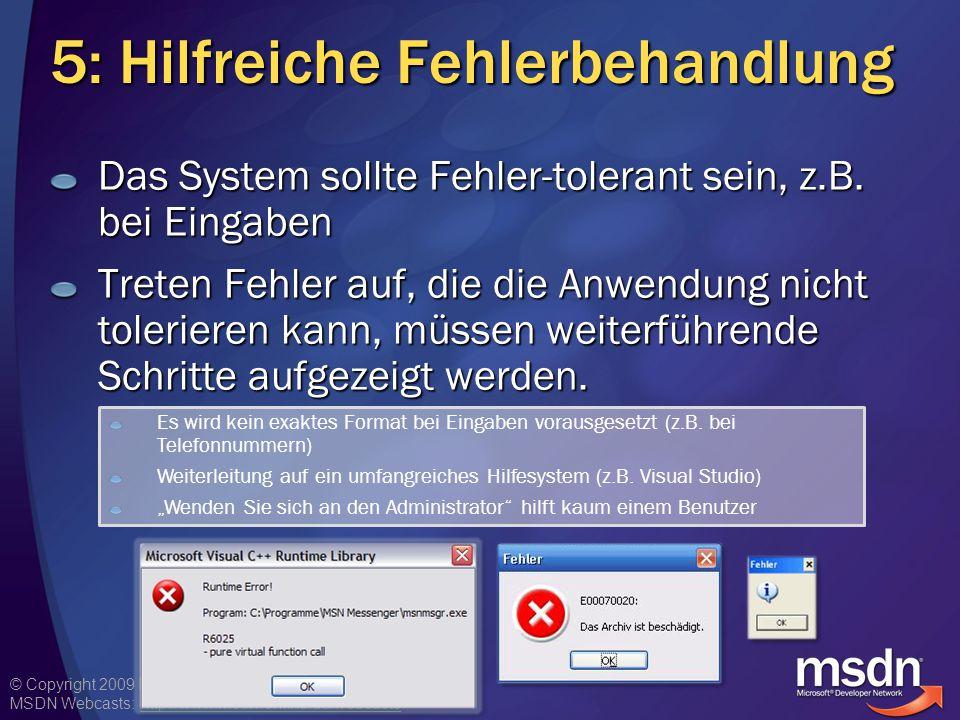 © Copyright 2009 Microsoft Corporation. Alle Rechte vorbehalten. MSDN Webcasts: http://www.msdn-online.de/webcastshttp://www.msdn-online.de/webcasts 5
