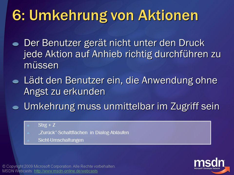 © Copyright 2009 Microsoft Corporation. Alle Rechte vorbehalten. MSDN Webcasts: http://www.msdn-online.de/webcastshttp://www.msdn-online.de/webcasts 6