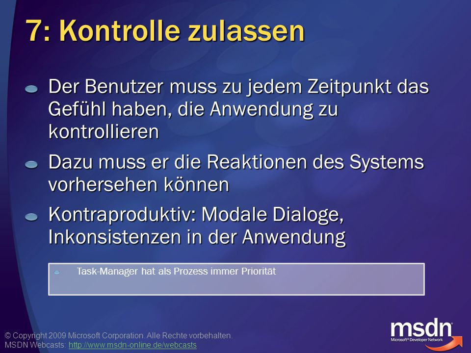 © Copyright 2009 Microsoft Corporation. Alle Rechte vorbehalten. MSDN Webcasts: http://www.msdn-online.de/webcastshttp://www.msdn-online.de/webcasts 7