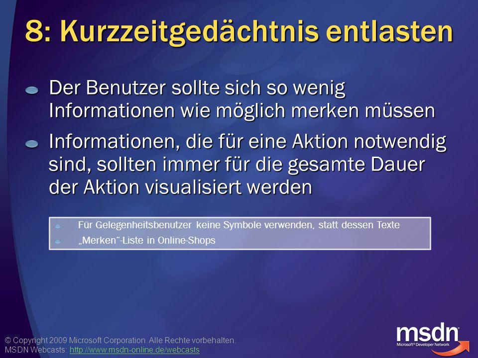 © Copyright 2009 Microsoft Corporation. Alle Rechte vorbehalten. MSDN Webcasts: http://www.msdn-online.de/webcastshttp://www.msdn-online.de/webcasts 8