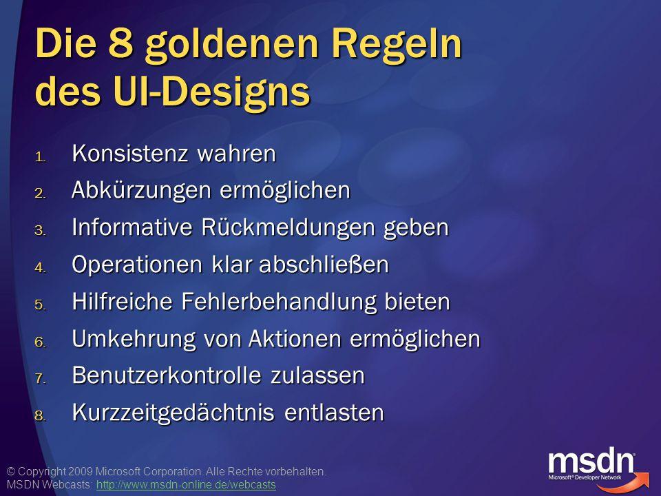 © Copyright 2009 Microsoft Corporation. Alle Rechte vorbehalten. MSDN Webcasts: http://www.msdn-online.de/webcastshttp://www.msdn-online.de/webcasts D