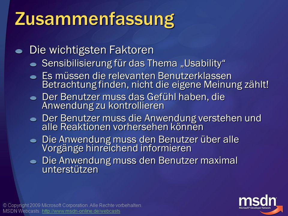 © Copyright 2009 Microsoft Corporation. Alle Rechte vorbehalten. MSDN Webcasts: http://www.msdn-online.de/webcastshttp://www.msdn-online.de/webcastsZu