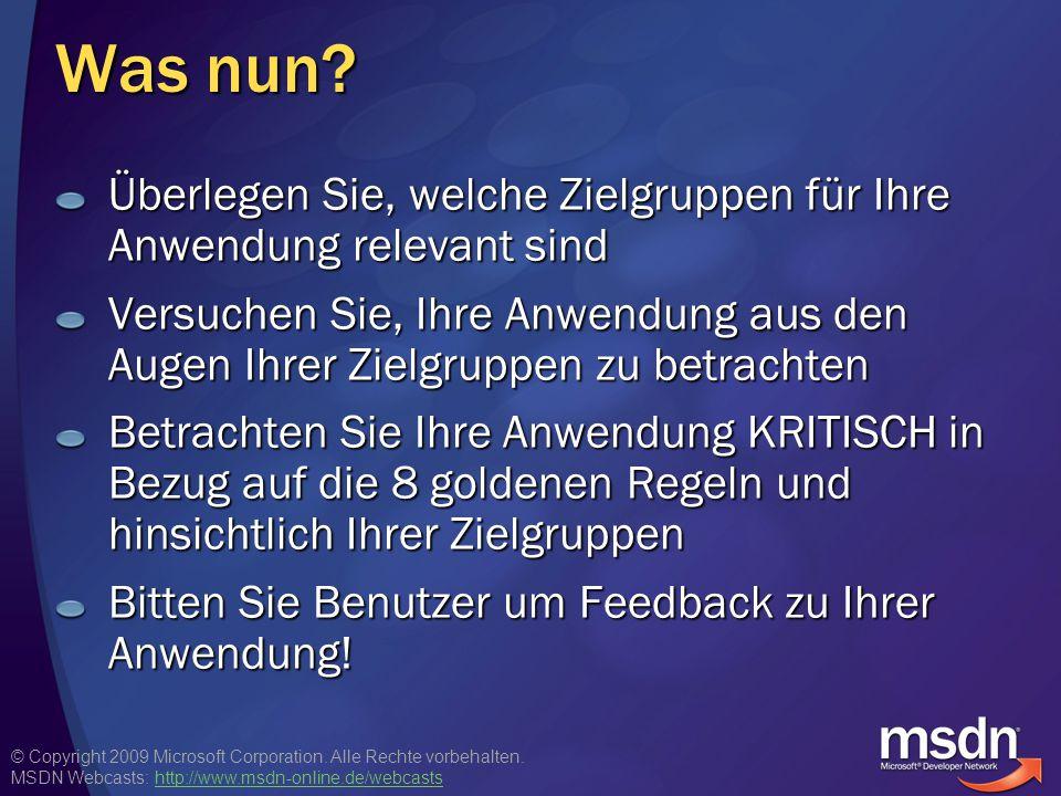 © Copyright 2009 Microsoft Corporation. Alle Rechte vorbehalten. MSDN Webcasts: http://www.msdn-online.de/webcastshttp://www.msdn-online.de/webcasts W