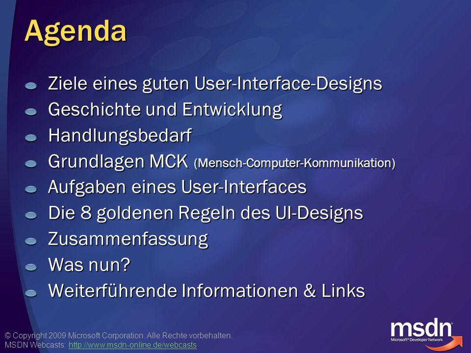 © Copyright 2009 Microsoft Corporation. Alle Rechte vorbehalten. MSDN Webcasts: http://www.msdn-online.de/webcastshttp://www.msdn-online.de/webcastsAg
