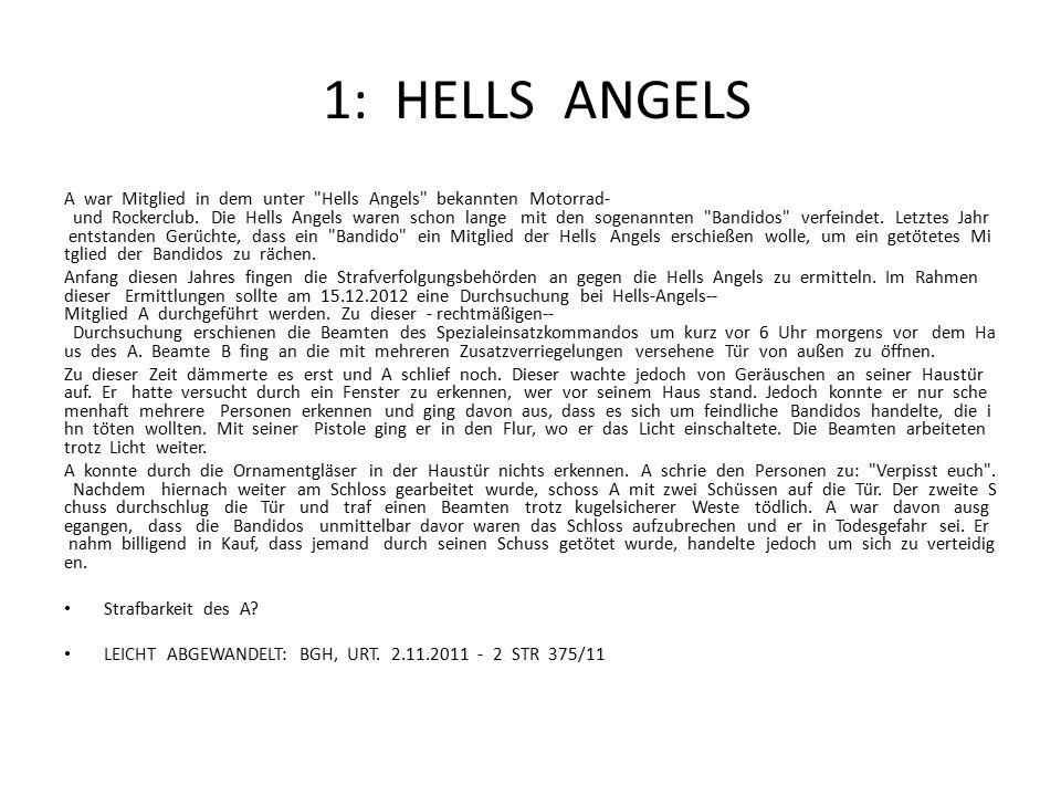 1: HELLS ANGELS A war Mitglied in dem unter