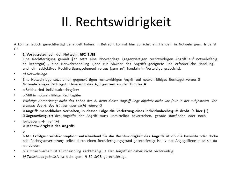 II.Rechtswidrigkeit 2. Notstand A könnte gem. § 34 StGB gerechtfertigt sein.