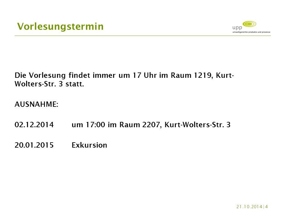 Die Vorlesung findet immer um 17 Uhr im Raum 1219, Kurt- Wolters-Str. 3 statt. AUSNAHME: 02.12.2014um 17:00 im Raum 2207, Kurt-Wolters-Str. 3 20.01.20