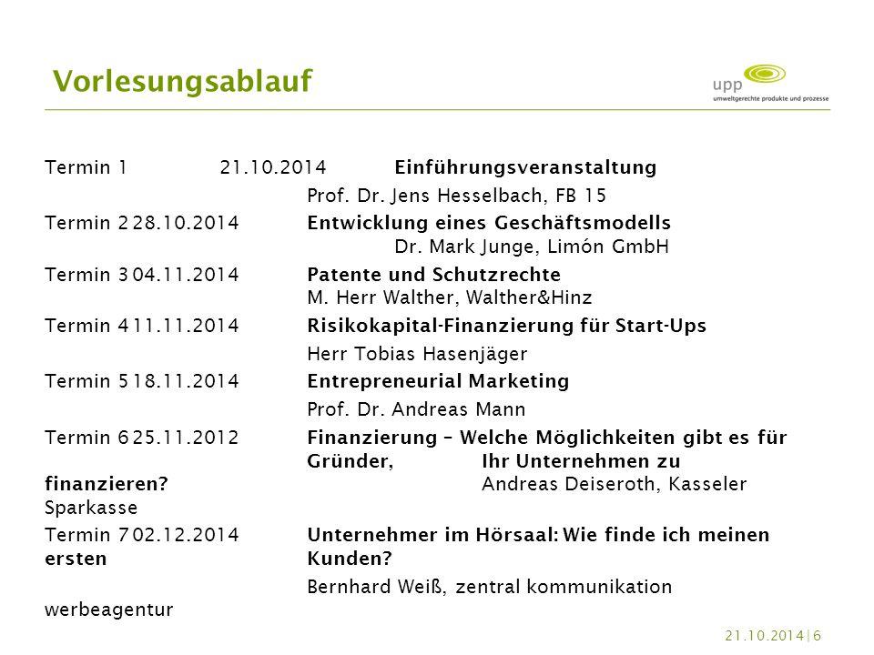 Termin 1 21.10.2014Einführungsveranstaltung Prof. Dr. Jens Hesselbach, FB 15 Termin 228.10.2014Entwicklung eines Geschäftsmodells Dr. Mark Junge, Limó