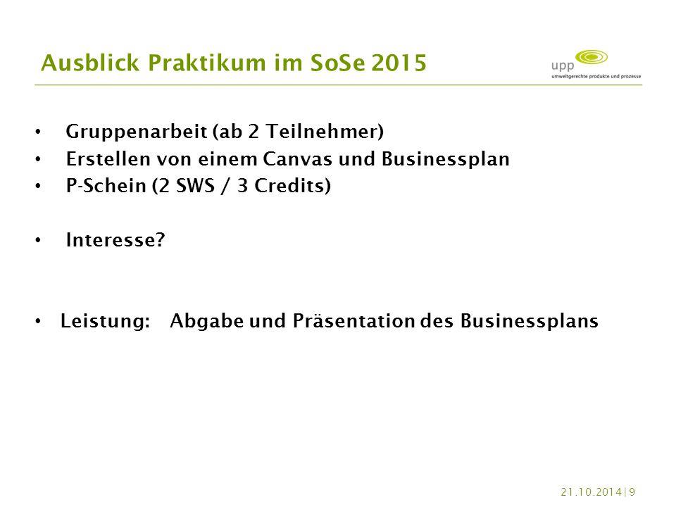 Gruppenarbeit (ab 2 Teilnehmer) Erstellen von einem Canvas und Businessplan P-Schein (2 SWS / 3 Credits) Interesse? Leistung: Abgabe und Präsentation