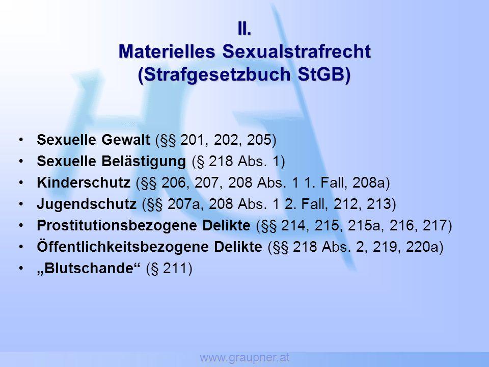 www.graupner.at Exkurs: Pornographiegesetz (§§ 1, 2) Verbreitung von Krankheiten (bspw Hiv, STDs) (§§ 178, 179)
