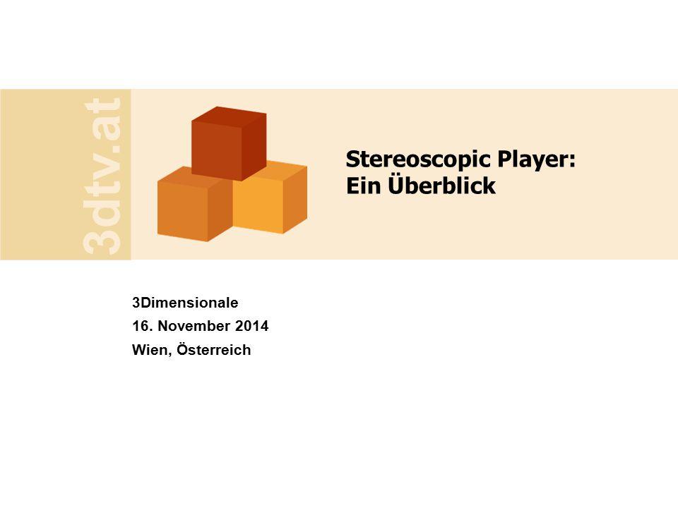 Stereoscopic Player Der Stereoscopic Player ist ein Wiedergabeprogramm für stereoskopische Videos und Bilder unter Windows Peter Wimmer - 3dtv.at2