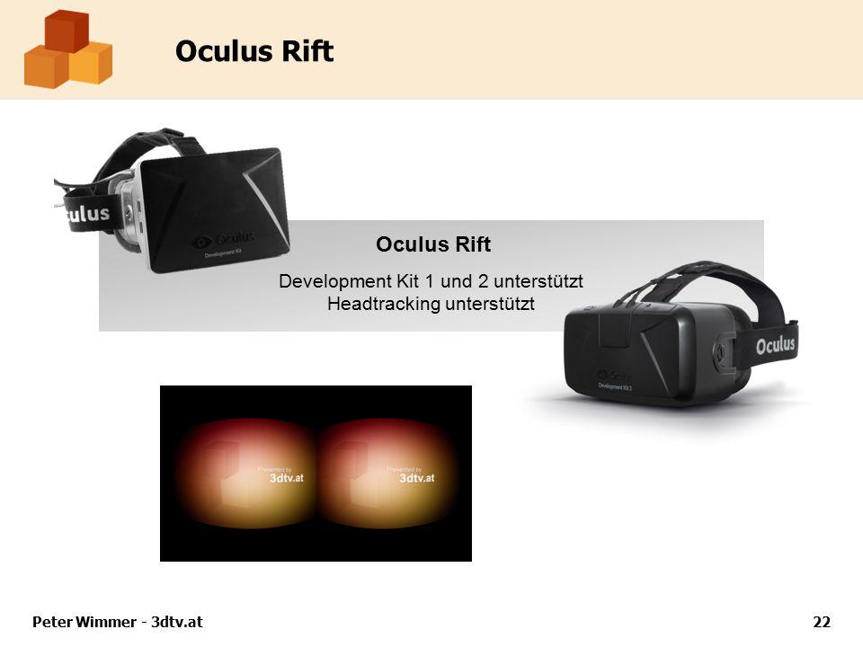 Oculus Rift Peter Wimmer - 3dtv.at22 Oculus Rift Development Kit 1 und 2 unterstützt Headtracking unterstützt