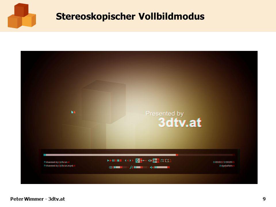 Stereoskopischer Vollbildmodus Peter Wimmer - 3dtv.at9