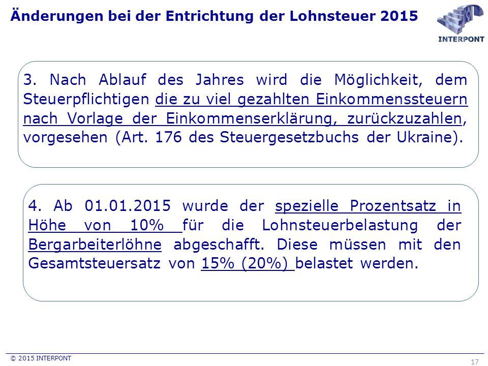 © 2015 INTERPONT Änderungen bei der Entrichtung der Lohnsteuer 2015 17 3. Nach Ablauf des Jahres wird die Möglichkeit, dem Steuerpflichtigen die zu vi