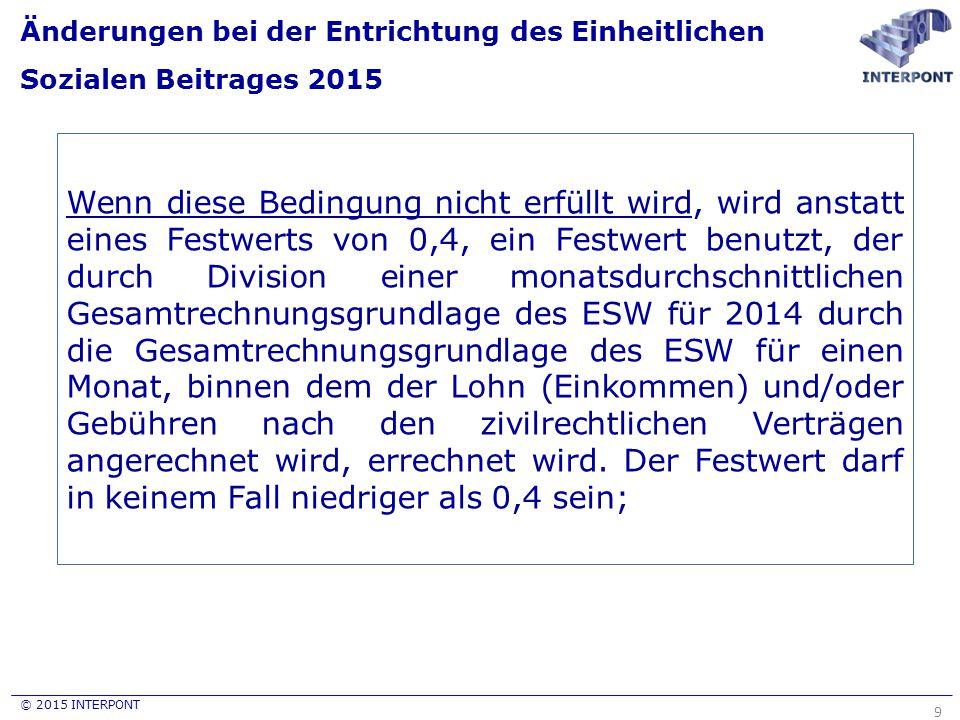 © 2015 INTERPONT Änderungen bei der Entrichtung der Lohnsteuer 2015 20 8.