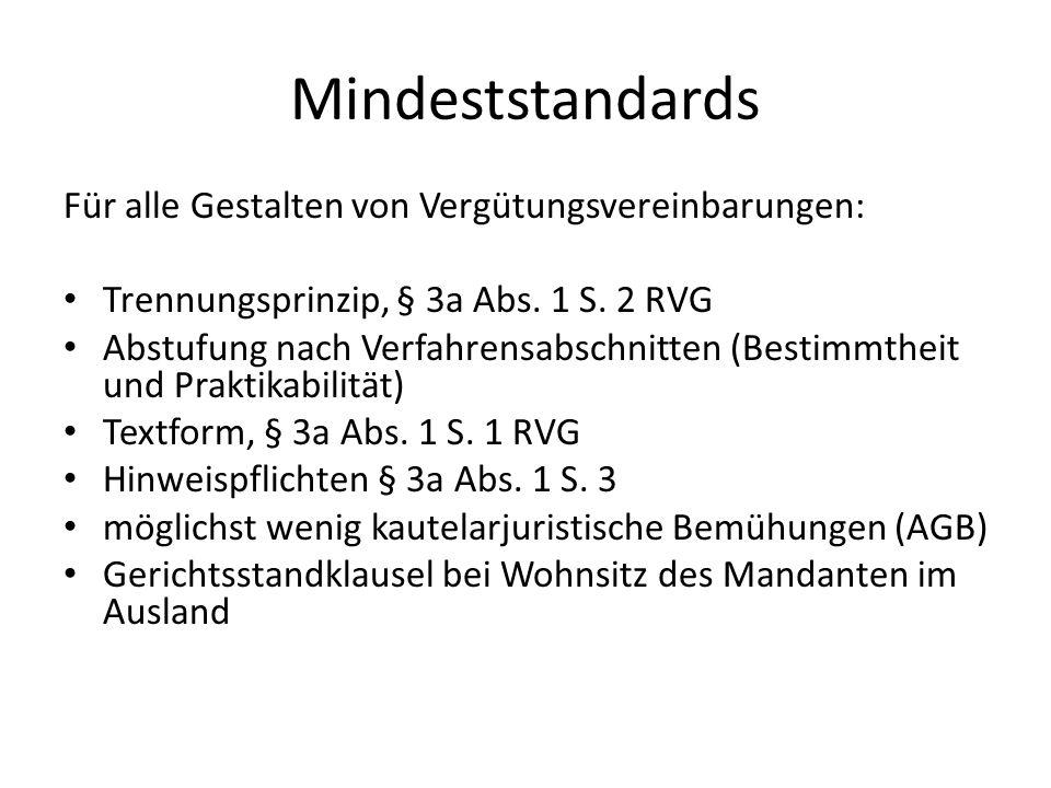 Mindeststandards Für alle Gestalten von Vergütungsvereinbarungen: Trennungsprinzip, § 3a Abs. 1 S. 2 RVG Abstufung nach Verfahrensabschnitten (Bestimm