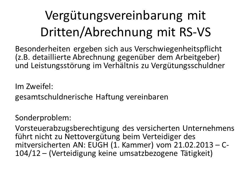 Vergütungsvereinbarung mit Dritten/Abrechnung mit RS-VS Besonderheiten ergeben sich aus Verschwiegenheitspflicht (z.B. detaillierte Abrechnung gegenüb