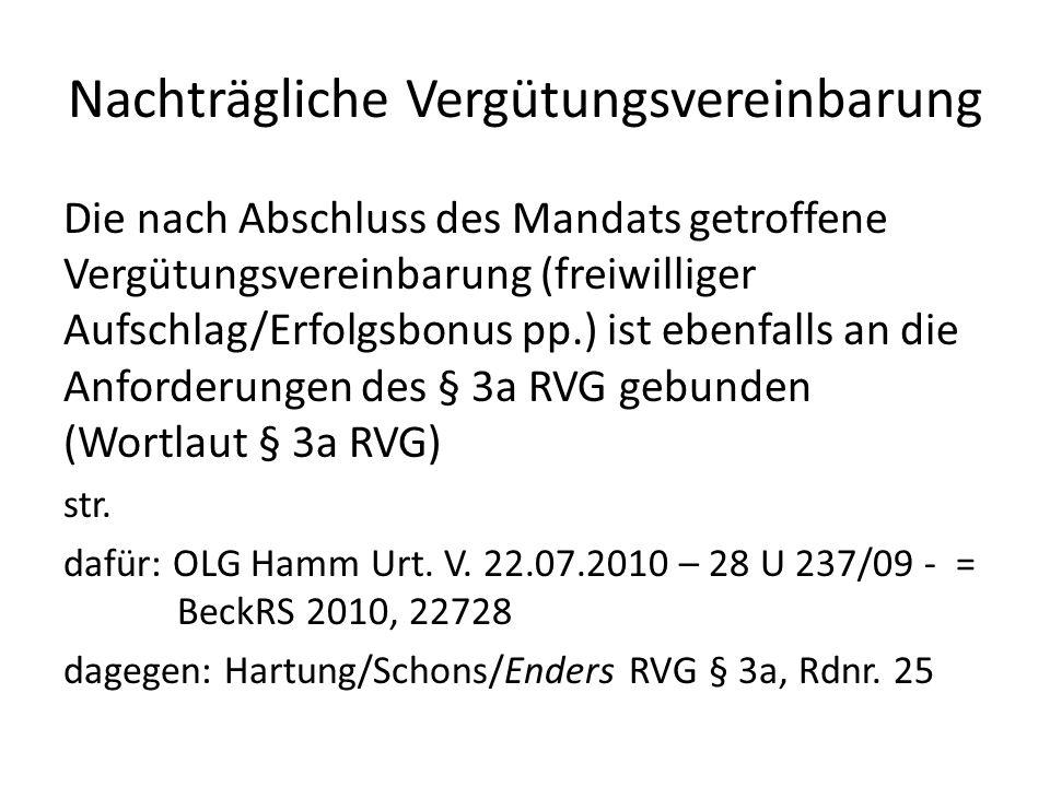 Nachträgliche Vergütungsvereinbarung Die nach Abschluss des Mandats getroffene Vergütungsvereinbarung (freiwilliger Aufschlag/Erfolgsbonus pp.) ist eb