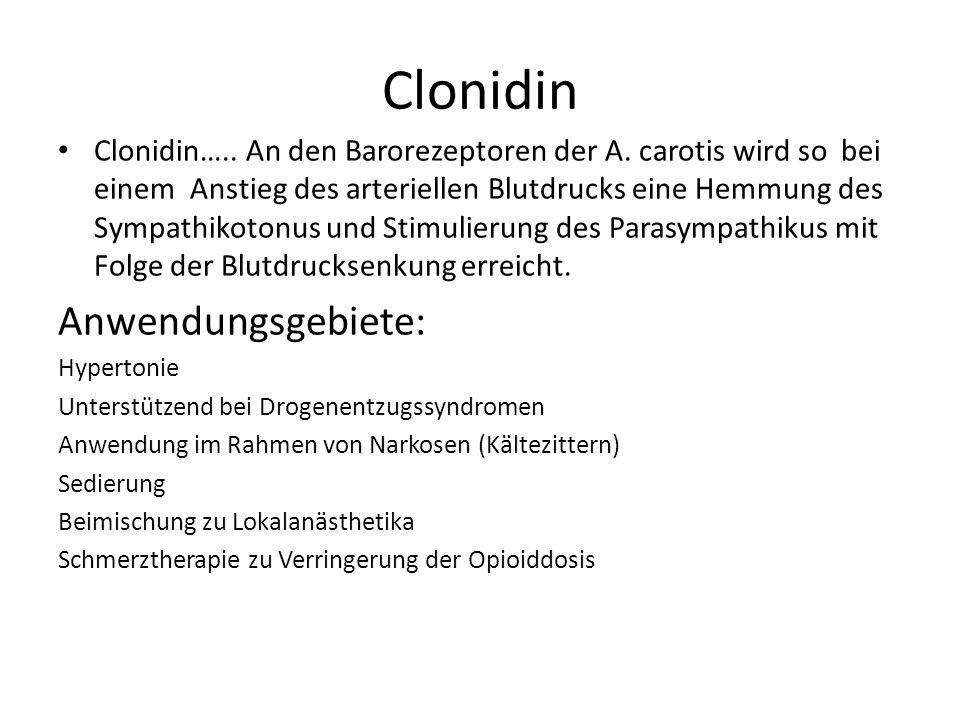 Clonidin Clonidin….. An den Barorezeptoren der A. carotis wird so bei einem Anstieg des arteriellen Blutdrucks eine Hemmung des Sympathikotonus und St