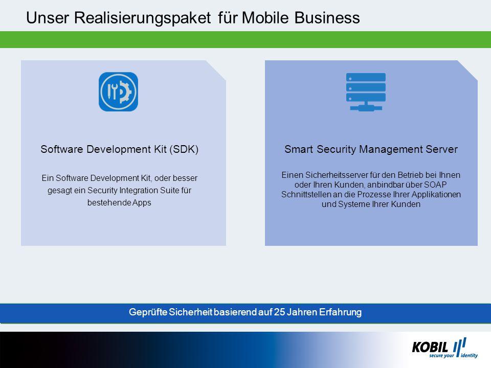 Unser Realisierungspaket für Mobile Business Software Development Kit (SDK) Ein Software Development Kit, oder besser gesagt ein Security Integration