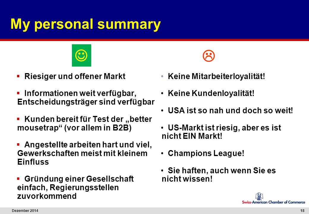 Dezember 2014 18 My personal summary  Riesiger und offener Markt  Informationen weit verfügbar, Entscheidungsträger sind verfügbar  Kunden bereit f