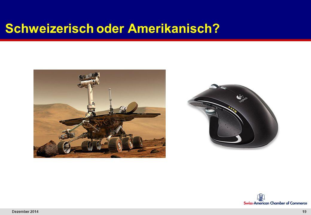 Dezember 2014 19 Schweizerisch oder Amerikanisch?