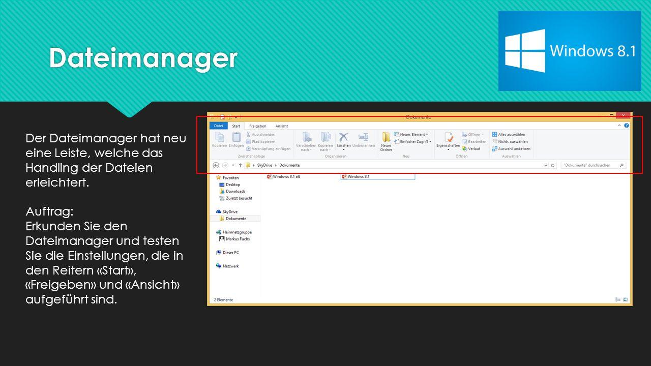Dateimanager Der Dateimanager hat neu eine Leiste, welche das Handling der Dateien erleichtert.