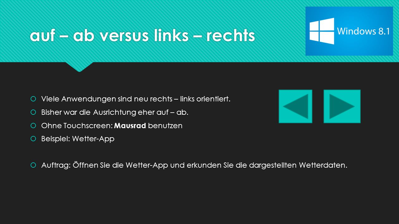 auf – ab versus links – rechts  Viele Anwendungen sind neu rechts – links orientiert.