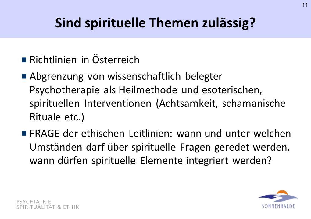 Sind spirituelle Themen zulässig? Richtlinien in Österreich Abgrenzung von wissenschaftlich belegter Psychotherapie als Heilmethode und esoterischen,