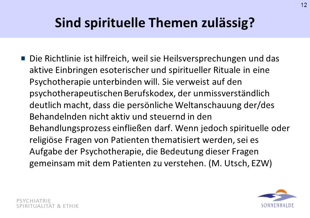 Sind spirituelle Themen zulässig? Die Richtlinie ist hilfreich, weil sie Heilsversprechungen und das aktive Einbringen esoterischer und spiritueller R