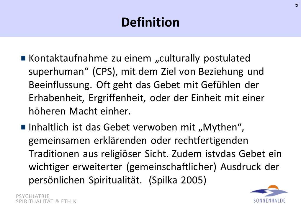 """Definition Kontaktaufnahme zu einem """"culturally postulated superhuman"""" (CPS), mit dem Ziel von Beziehung und Beeinflussung. Oft geht das Gebet mit Gef"""