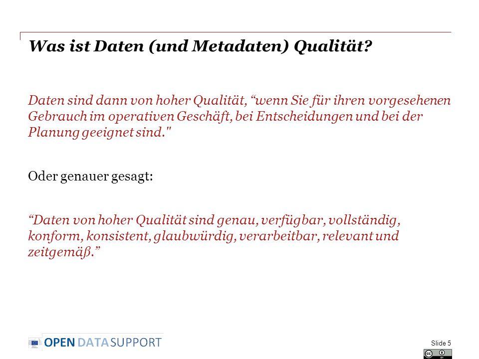 """Was ist Daten (und Metadaten) Qualität? Daten sind dann von hoher Qualität, """"wenn Sie für ihren vorgesehenen Gebrauch im operativen Geschäft, bei Ents"""