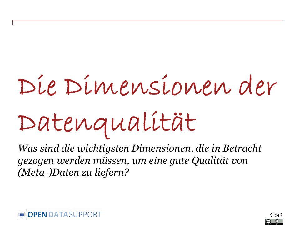 Die Dimensionen der Datenqualität Was sind die wichtigsten Dimensionen, die in Betracht gezogen werden müssen, um eine gute Qualität von (Meta-)Daten zu liefern.