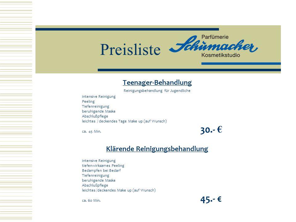 Preisliste Teenager-Behandlung Reinigungsbehandlung für Jugendliche intensive Reinigung Peeling Tiefenreinigung beruhigende Maske Abschlu ß pflege lei