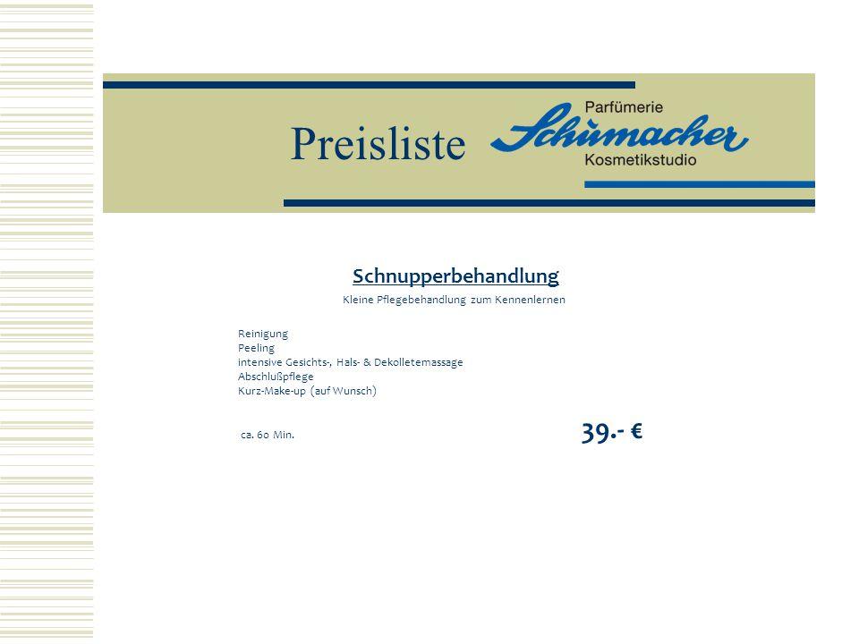 Preisliste Zusatzbehandlungen ohne TerminInnerhalb der Behandlung Augenbrauen zupfen ab10.- € 6.- € Wimpern färben15.- € 9.- € Augenbrauen färben10.- € 6.- € Augenbrauen & Wimpern färben18.- €11.- € Algenmodellage15.- € Vliesmaske15.- € Enthaarung Oberlippe10.- € 7.- € Enthaarung Oberlippe & Kinn ab15.- €10.- € Enthaarung Nasenhaare ab 5.- € Paraffin-Pflegebad Hände10.- € Enthaarung Achselhaare oder Bikinizone ab15.- € Beinenthaarung bis Knie ab25.- € Beinenhaarung ganzes Bein ab40.- € Rückenhaarentfernung ab25.- €