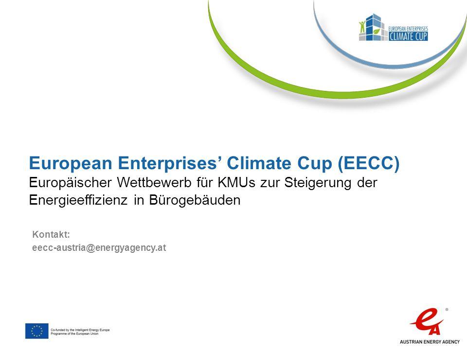 Steigerung der Energieeffizienz in Bürogebäuden von KMUs 7% Energieeinsparungen und Reduktion CO 2 Beteiligung von je 30 Betrieben in 10 Ländern Bewusstseinsbildung für Energieeffizienz im Bürogebäude Verhaltensänderung Teil des Corporate-Social-Responsibility Konzepts Ziele in EECC