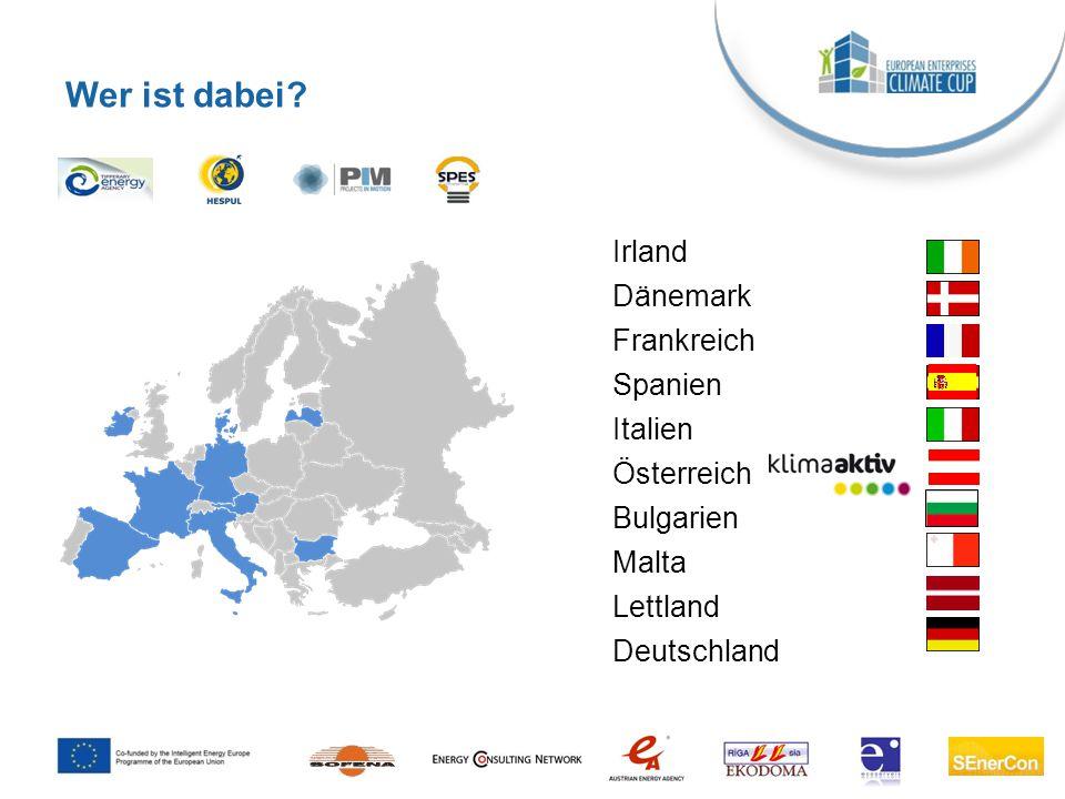 Wer ist dabei? Irland Dänemark Frankreich Spanien Italien Österreich Bulgarien Malta Lettland Deutschland