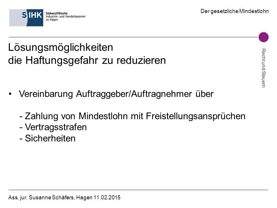 Der gesetzliche Mindestlohn Recht und Steuern Ass. jur. Susanne Schäfers, Hagen 11.02.2015 Lösungsmöglichkeiten die Haftungsgefahr zu reduzieren Verei
