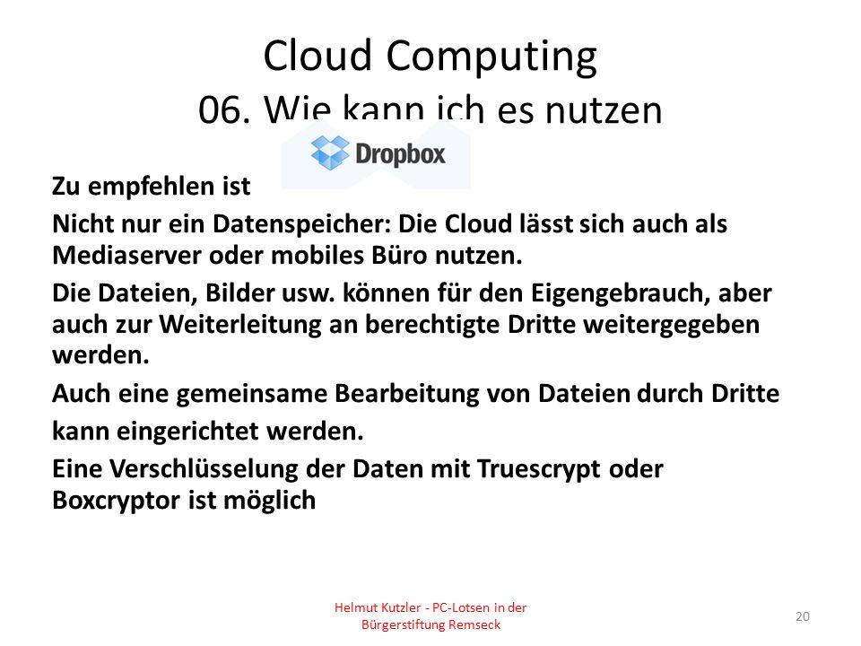 Cloud Computing 06. Wie kann ich es nutzen Zu empfehlen ist Nicht nur ein Datenspeicher: Die Cloud lässt sich auch als Mediaserver oder mobiles Büro n