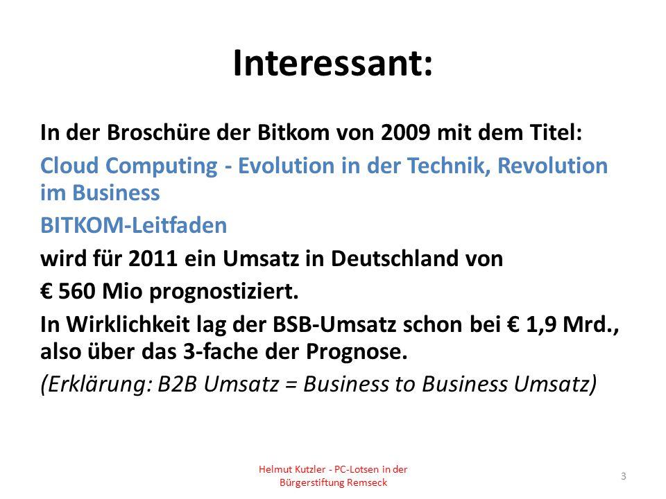 Interessant: In der Broschüre der Bitkom von 2009 mit dem Titel: Cloud Computing - Evolution in der Technik, Revolution im Business BITKOM-Leitfaden w