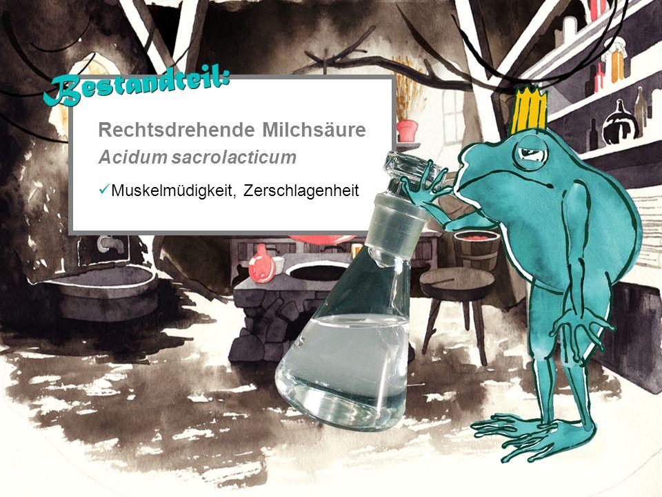 Rechtsdrehende Milchsäure Acidum sacrolacticum Muskelmüdigkeit, Zerschlagenheit Bestandteil: