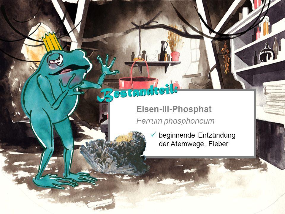 Eisen-III-Phosphat Ferrum phosphoricum beginnende Entzündung der Atemwege, Fieber Bestandteil: