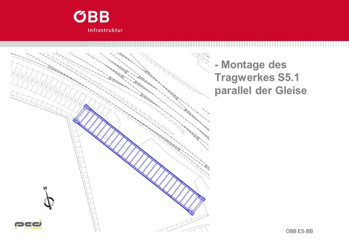 ÖBB ES-BB - Montage des Tragwerkes S5.1 parallel der Gleise