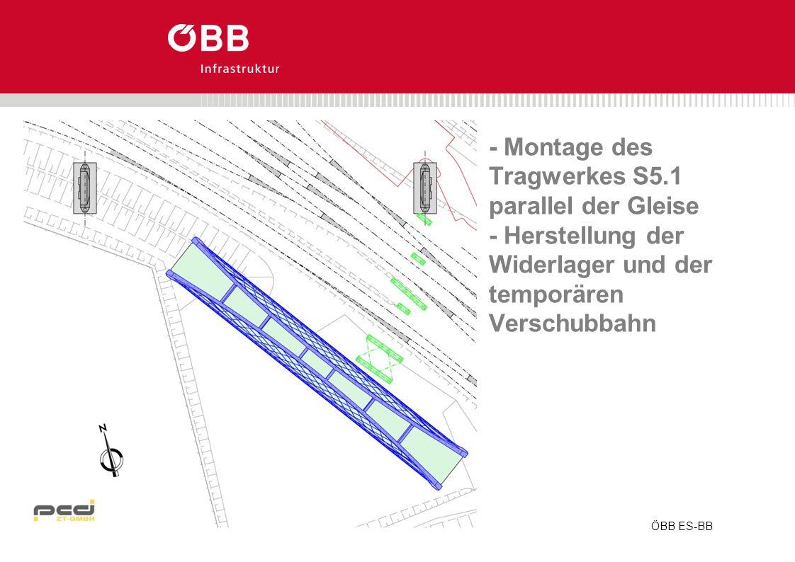 ÖBB ES-BB - Montage des Tragwerkes S5.1 parallel der Gleise - Herstellung der Widerlager und der temporären Verschubbahn