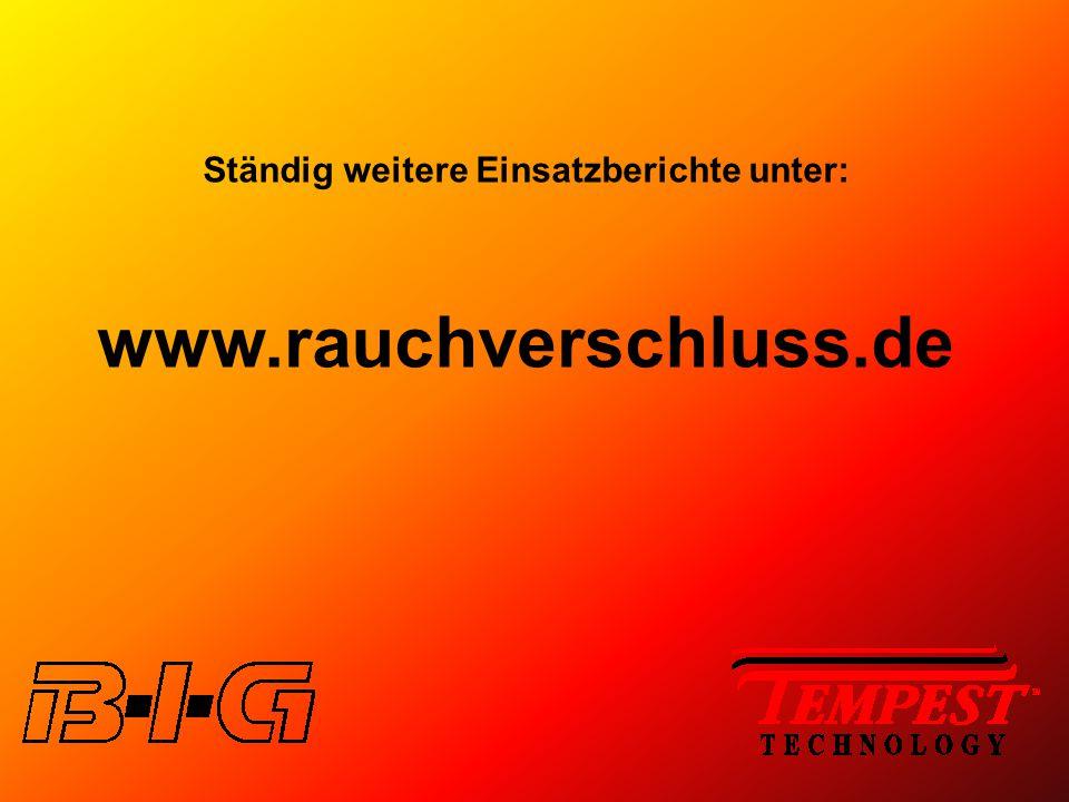 Ständig weitere Einsatzberichte unter: www.rauchverschluss.de