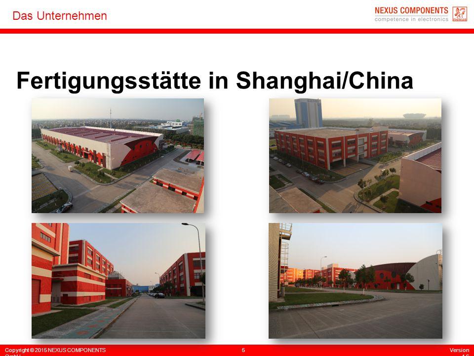 Copyright © 2015 NEXUS COMPONENTS GmbH 5Version 4.6 Das Unternehmen Fertigungsstätte in Shanghai/China
