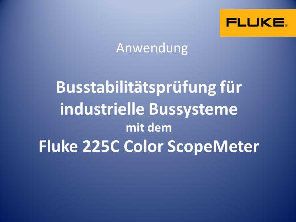 Busstabilitätsprüfung für industrielle Bussysteme mit dem Fluke 225C Color ScopeMeter Anwendung