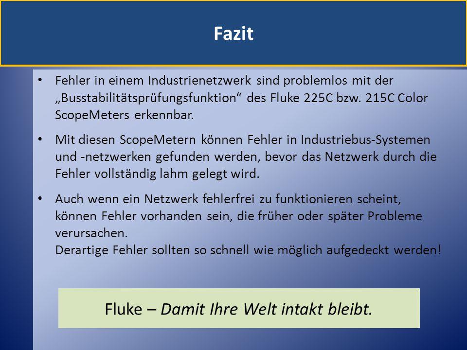 """Fazit Fehler in einem Industrienetzwerk sind problemlos mit der """"Busstabilitätsprüfungsfunktion"""" des Fluke 225C bzw. 215C Color ScopeMeters erkennbar."""