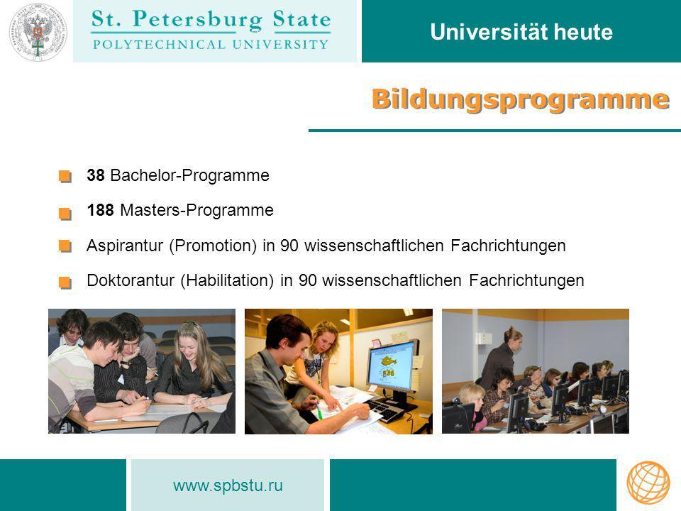 www.spbstu.ru 38 Bachelor-Programme 188 Masters-Programme Aspirantur (Promotion) in 90 wissenschaftlichen Fachrichtungen Doktorantur (Habilitation) in